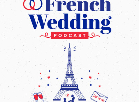 INTRODUCING THE FRENCH WEDDING PODCAST