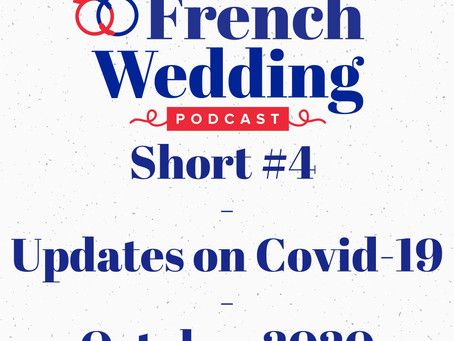 Short #3 : Covid-19 Updates and Impact on Weddings in France - October 2020