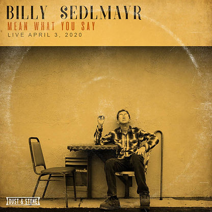 Billy Sedlmayr - Mean What You Say.jpg