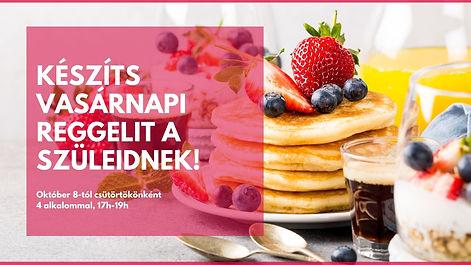 készíts vasárnapi reggelit a szüleidnek!