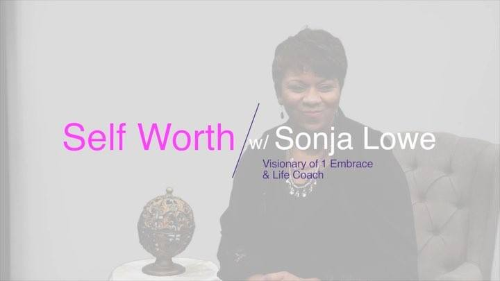 Life Coach Sonja Lowe: Self Worth?
