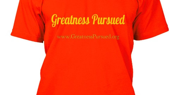 Greatness Pursued T-Shirt