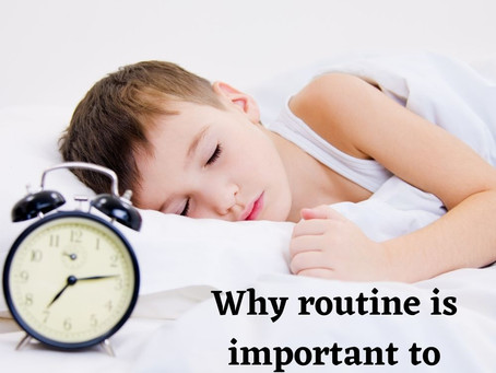 Why routine is important to children?