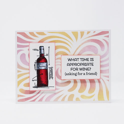 Appropriate Time for Wine Greeting Card