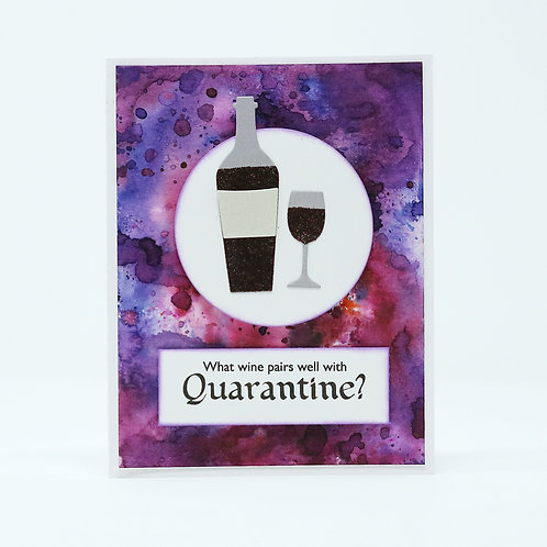What Pairs with Quarantine Greeting Card