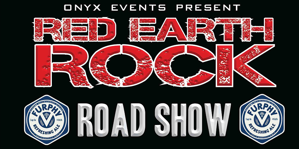 Onyx Events Present- Red Earth Rock Road Show