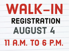 Walk-in Registration is August 4