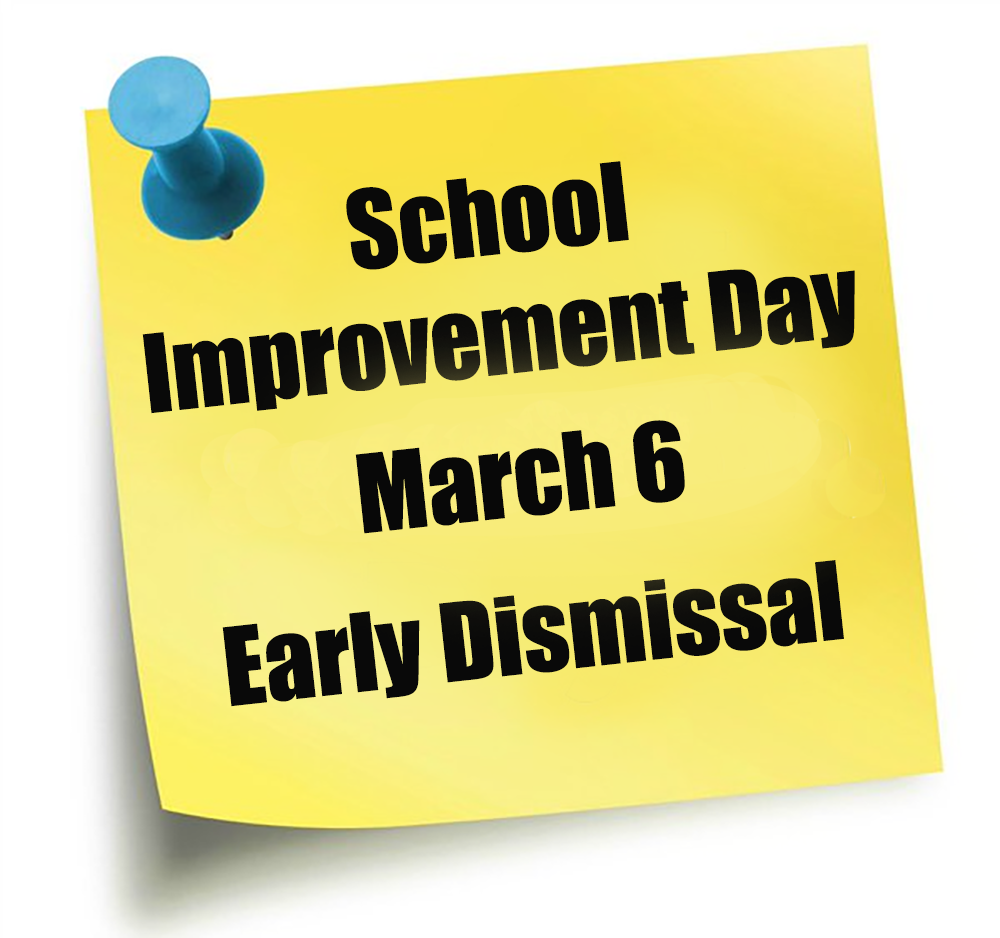 School Improvement Day is March 6