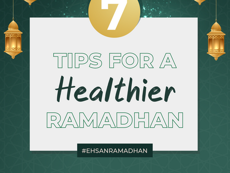 7 Tips for a Healthier Ramadhan