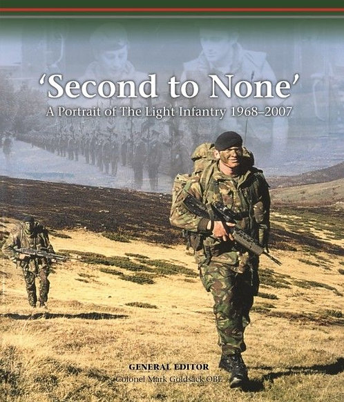 'Second To None': A Portrait of The Light Infantry 1968-2007