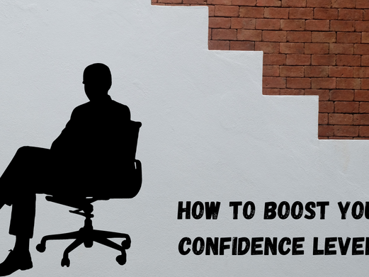 HOW TO BOOST YOUR CONFIDENCE LEVEL?