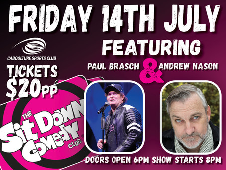 Get laughed off your seat at Caboolture Sports Club this July!