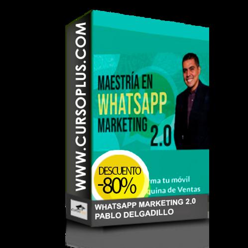 Maestria en Whatsapp Marketing 2.0 de Pablo Delgadillo