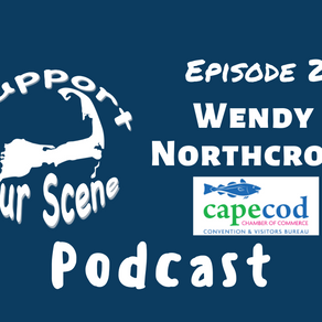 Support Your Scene Ep 2 | Wendy Northcross, Cape Cod Chamber of Commerce