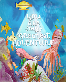 You Are My Greatest Adenture 8x10.jpg