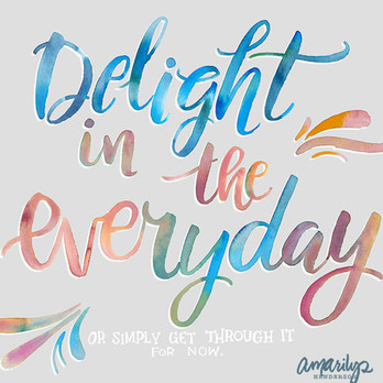 Delight in the Everyday Handlettering.jpg
