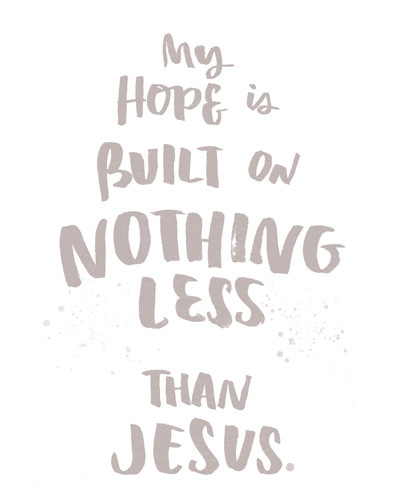 My Hope is Built on Nothing Less Lettering.jpg