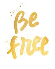 Be Free Gold Lettering.jpg