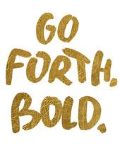 Go Forth Bold Brushletter.jpg