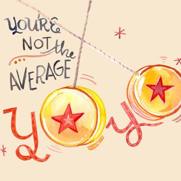 You're Not the Average YoYo.jpg