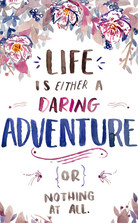 Life is either a daring adventure.jpg