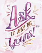 Ask It May Be Yours handlettering.jpg