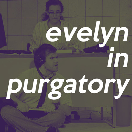 Evelyn in Purgatory by Topher Payne