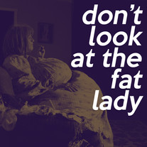 Don't Look at the Fat Lady by Topher Payne