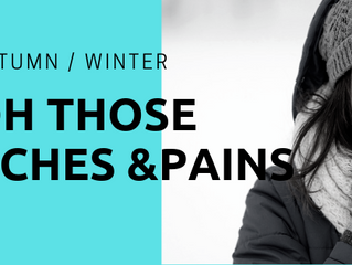 Autumn, Winter -Those Aches and Pains