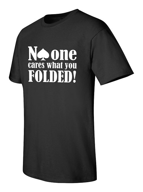 """No One Cares what you """"Folded"""""""