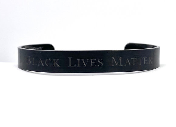 Black Lives Matter - Black Stainless Steel Cuff