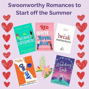 Swoonworthy Romances to Start off the Summer