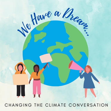 We Have a Dream: Changing the Climate Conversation