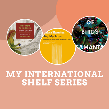 My International Shelf Series: Women in Translation and Spotlighting Argentinian Authors