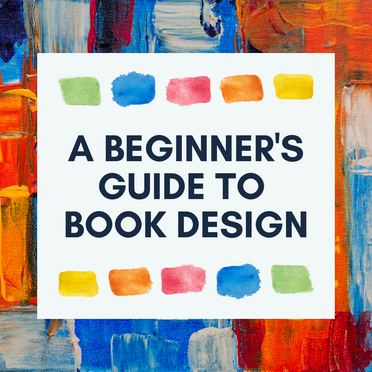 A Beginner's Guide to Book Design