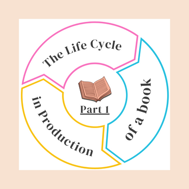The Life Cycle of a Book in Production: Part 1