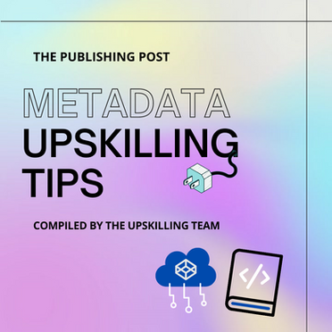 Metadata Upskilling Tips