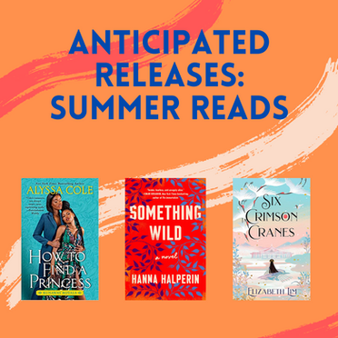 Anticipated Releases: Summer Reads