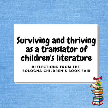 Surviving and Thriving as a Translator of Children's Literature