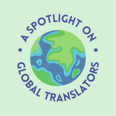 A Spotlight on Translators from Around the World