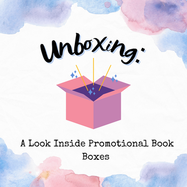 Unboxing: A Look Inside Promotional Book Boxes