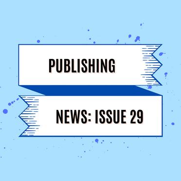 Publishing News: Issue 29