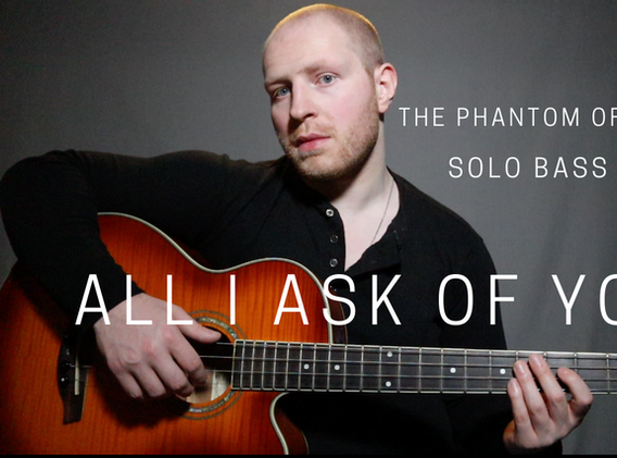 """""""All I Ask of You"""" - The Phantom of the Opera (Solo Bass Cover)"""