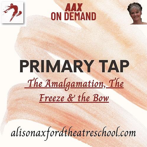 Primary Tap - 3rd video - Amalgamation, Freeze, Bow