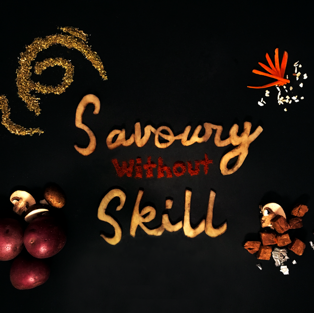 Savoury without Skill