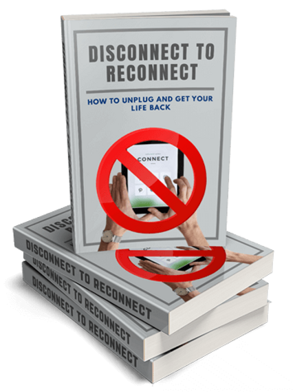 Disconnect To Reconnect