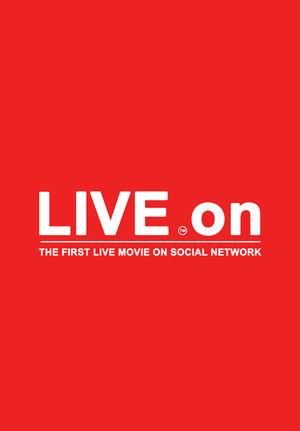 LIVE.ON / THE FIRST LIVE MOVIE ON SOCIAL NETWORK