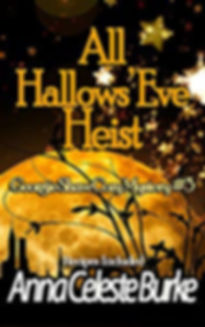 All Hallows Eve Heist_Anna Celeste Burke