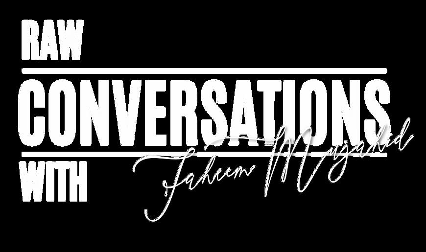 Raw Conversations - Faheem Mujahid Trans