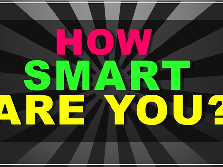How smart you are ?